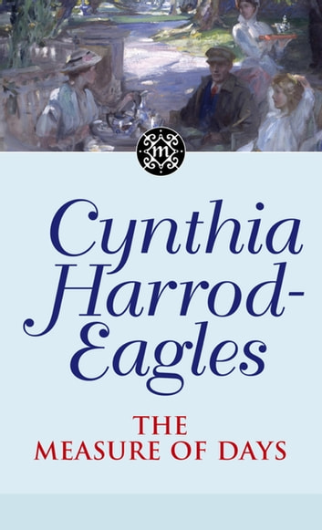 Dynasty 30: The Measure of Days - The Measure of Days ebook by Cynthia Harrod-Eagles