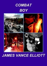 Combat Boy ebook by James Vance Elliott