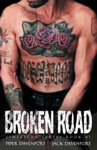 Broken Road ebook by Piper Davenport, Jack Davenport