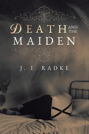 Death and the Maiden ebook by J. I. Radke