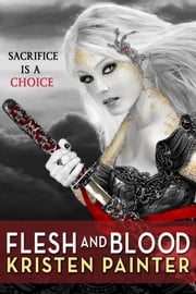 Flesh and Blood ebook by Kristen Painter