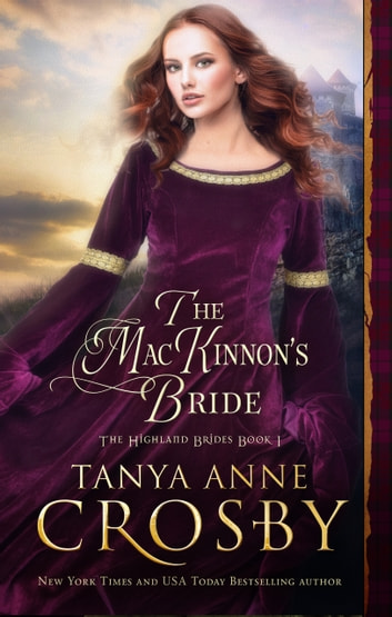 The mackinnons bride ebook by tanya anne crosby 9780988497412 the mackinnons bride ebook by tanya anne crosby fandeluxe Image collections
