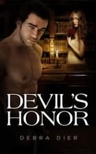 Devil's Honor ebook by Debra Dier