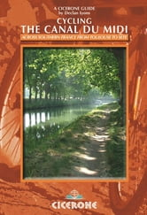 Cycling the Canal du Midi - Across southern France from Toulouse to Sète ebook by Declan Lyons