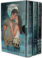 Shifter Squad: Bundle 1 電子書籍 by J.C. Diem