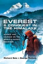 Everest and Conquest in the Himalaya - Science and Courage on the World's Highest Mountain ebook by Richard Sale, George Rodway