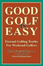 GOOD GOLF is EASY ebook by John Norsworthy