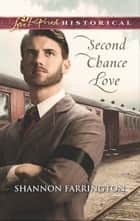 Second Chance Love (Mills & Boon Love Inspired Historical) ebook by Shannon Farrington