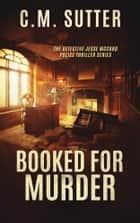 Booked For Murder ebook by C. M. Sutter