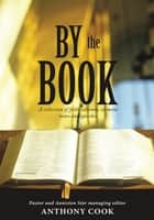 By The Book ebook by Pastor  and Anniston Star managing editor Anthony Cook