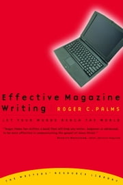 Effective Magazine Writing - Let Your Words Reach the World ebook by Roger Palms