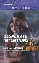 Desperate Intentions ebook by Carla Cassidy