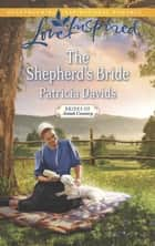 The Shepherd's Bride (Mills & Boon Love Inspired) (Brides of Amish Country, Book 11) ebook by Patricia Davids