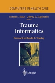 Trauma Informatics ebook by Kimball I. Maull,D.D. Trunkey,Jeffrey S. Augenstein