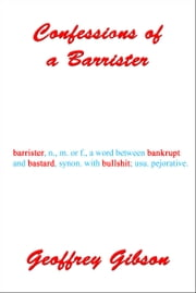 Confessions of a Barrister ebook by Geoffrey Gibson