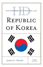 Historical Dictionary of the Republic of Korea ebook by James E. Hoare