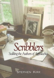 Scribblers - Stalking the Authors of Appalachia ebook by Stephen Kirk