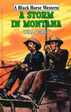 A Storm in Montana ebook by Will DuRey
