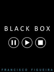 Black Box ebook by Francisco Figueira