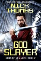 Godslayer: Gods of New York Book 2 ebook by
