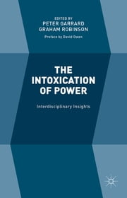 The Intoxication of Power - Interdisciplinary Insights ebook by Peter Garrard,Graham Robinson