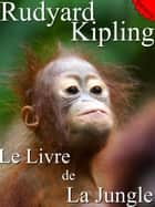 Le Livre de La Jungle + Le Second Livre de La Jungle ebook by RUDYARD KIPLING