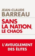 Sans la nation le chaos ebook by Jean-Claude Barreau