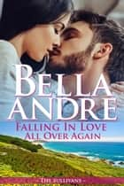 Falling In Love All Over Again: The Sullivans (Babymoon Novella) 電子書籍 by Bella Andre