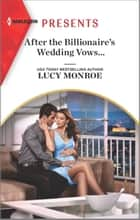 After the Billionaire's Wedding Vows... ebook by Lucy Monroe