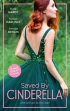 Saved By Cinderella/Dr Cinderella's Midnight Fling/The Surgeon's Cinderella/The Prince's Cinderella Bride ebook by Kate Hardy, Susan Carlisle, Amalie Berlin
