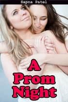 A Prom Night ebook by Sapna Patel