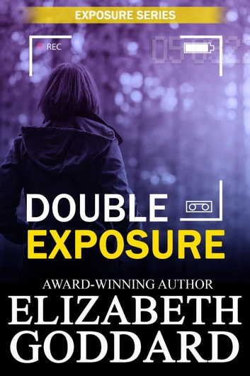Double Exposure - Exposure Series, #1 eBook by Elizabeth Goddard