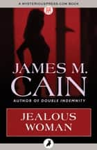 Jealous Woman ebook by
