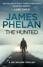 The Hunted ebook by James Phelan