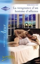 La vengeance d'un homme d'affaires (Harlequin Azur) ebook by Miranda Lee