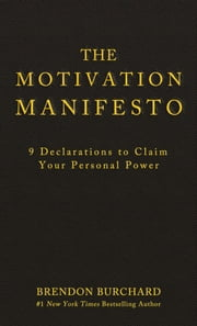 The Motivation Manifesto ebook by Brendon Burchard