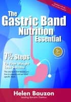 The Gastric Band Nutrition Essential ebook by Helen Bauzon