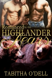 Romanced by the Highlander Bears ebook by Tabitha O'Dell