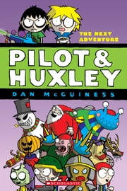 Pilot & Huxley #2: The Next Adventure ebook by Dan McGuiness