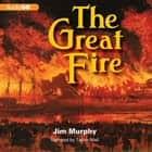 The Great Fire audiobook by Jim Murphy