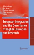 European Integration and the Governance of Higher Education and Research ebook by Alberto Amaral, Guy Neave, Christine Musselin,...