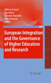 European Integration and the Governance of Higher Education and Research ebook by Alberto Amaral,Guy Neave,Christine Musselin,Peter Maassen