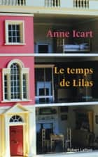 Le Temps de Lilas ebook by Anne ICART