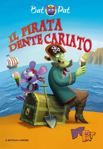 Bat Pat - 4. Il pirata Dente Cariato eBook by Bat Pat
