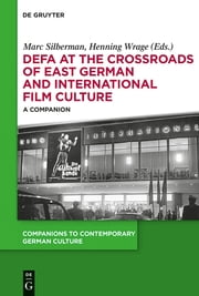 DEFA at the Crossroads of East German and International Film Culture - A Companion ebook by Marc Silberman,Henning Wrage