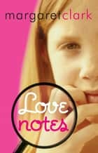 Love Notes ebook by Margaret Clark