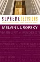 Supreme Decisions, Combined Volume ebook by Melvin I. Urofsky
