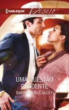 Uma questão pendente ebook by Barbara Mccauley