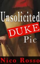 Unsolicited Duke Pic ebook by Nico Rosso