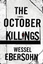 The October Killings ebook by Wessel Ebersohn